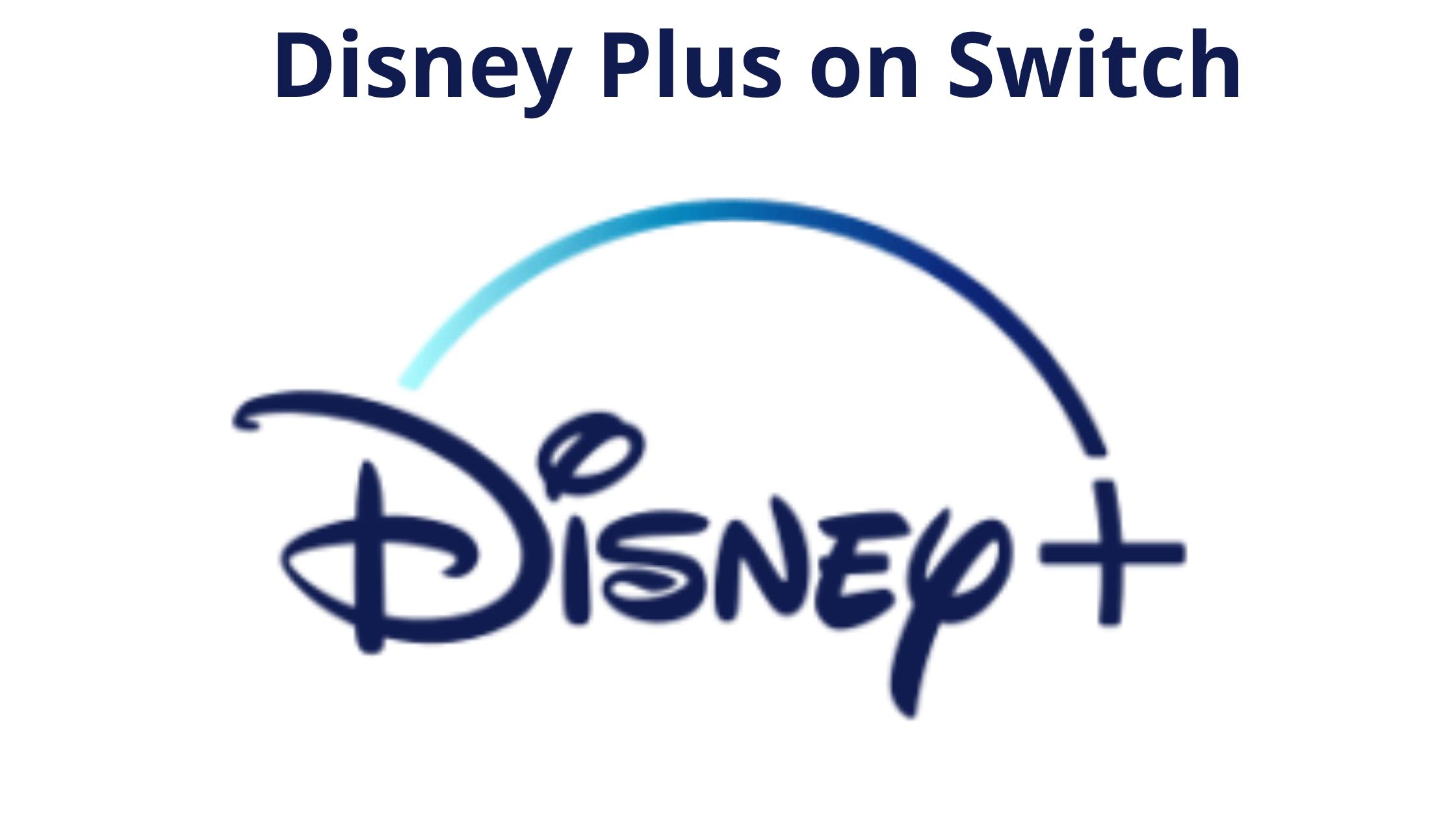 Disney Plus on Switch