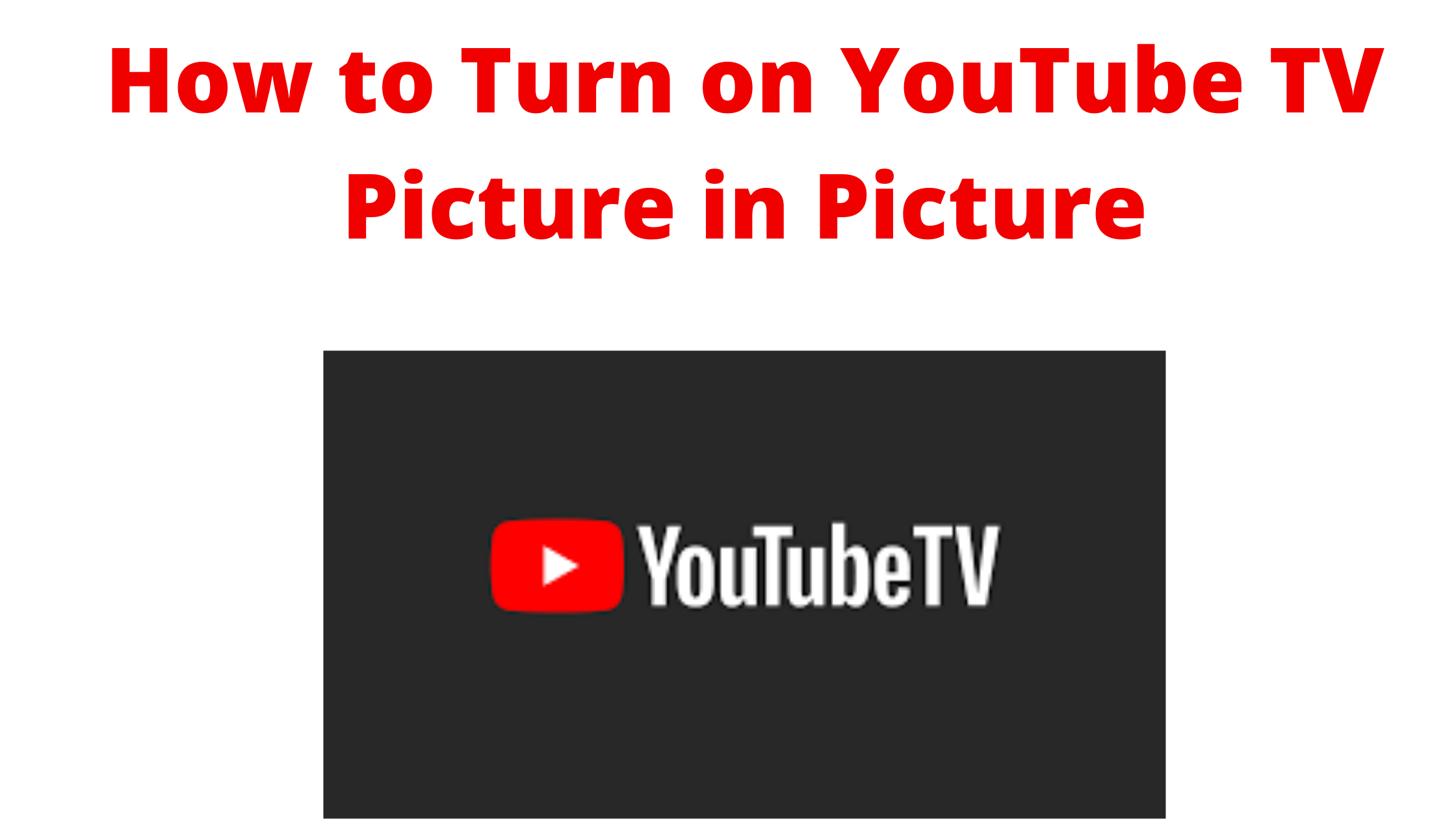 YouTube TV Picture in Picture