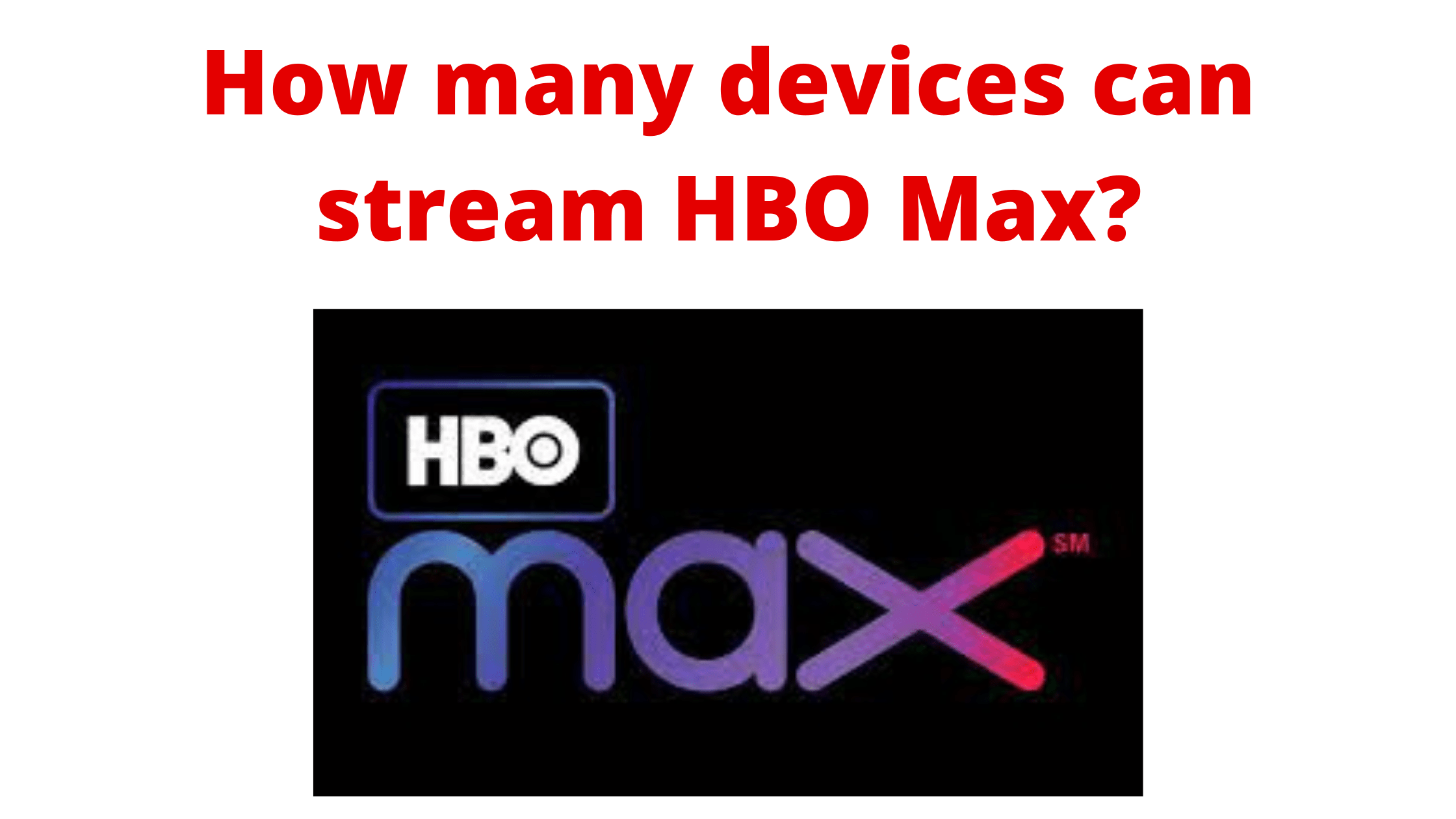 hbo max how many devices