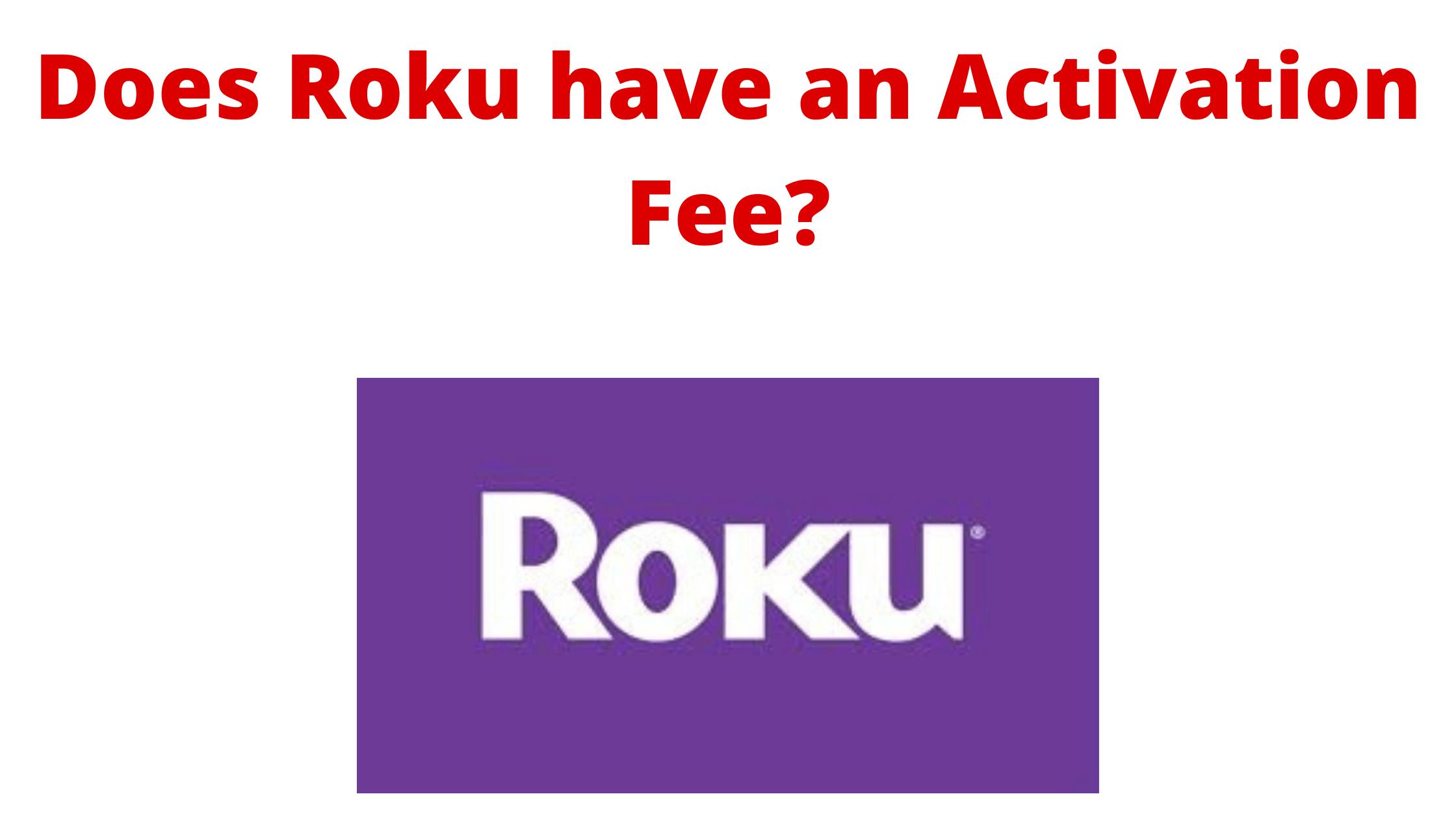 Roku Activation Fee