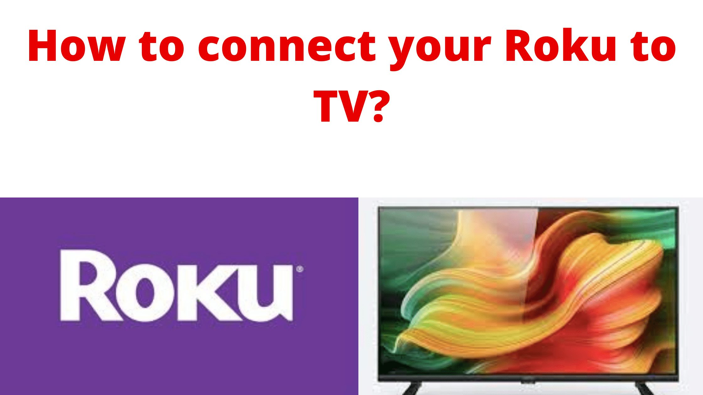 How to connect your Roku to TV